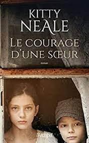 Le courage d'une soeur - Kitty Neale - Babelio